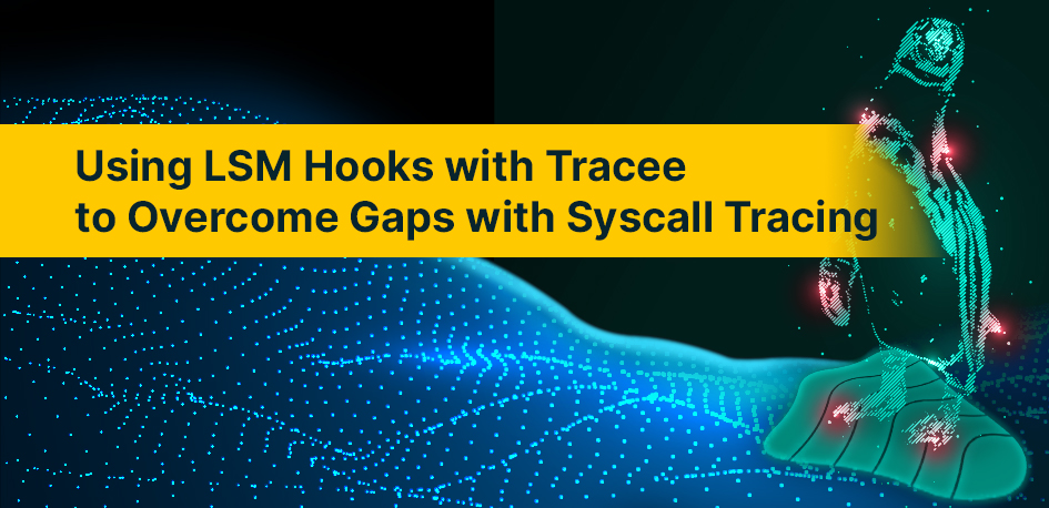 LSM Hooks with Tracee
