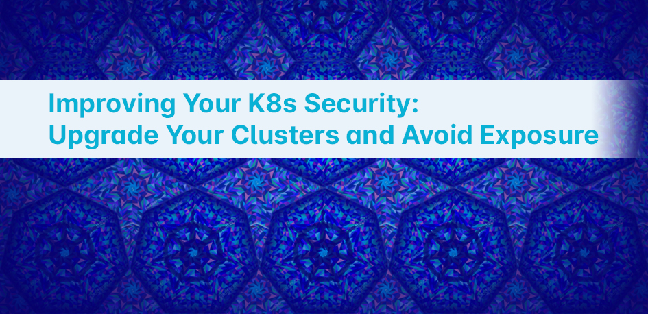 06-21 K8s Upgrades & Visibility Blog Image