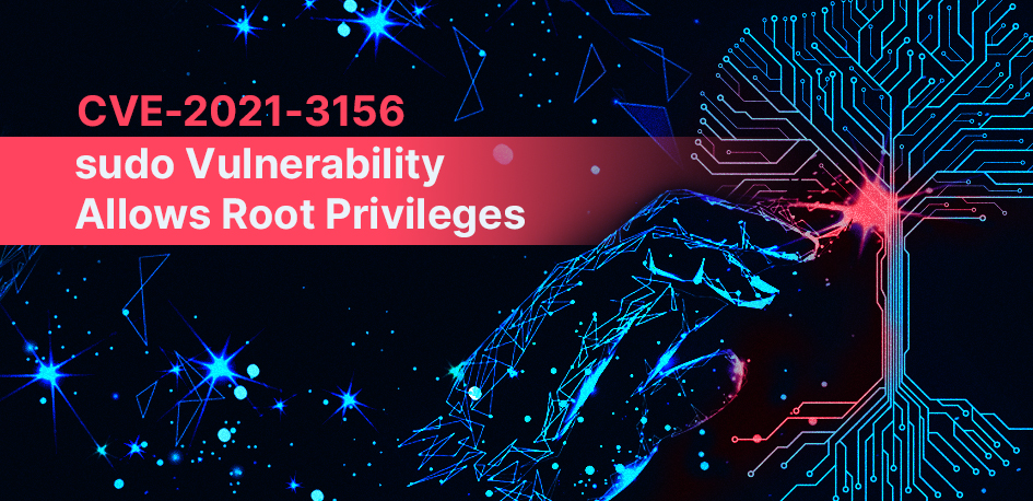 CVE-2021-3156 sudo Vulnerability