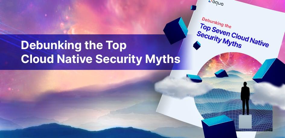 cloud native security myths