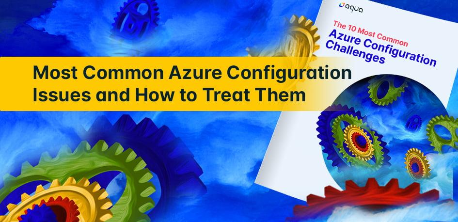 Azure Configuration Challenges