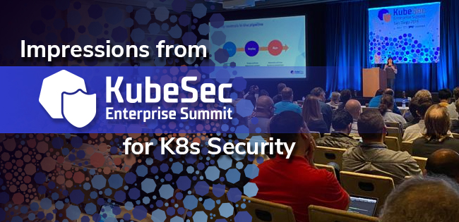 KubeSec Enterprise Summit San Diego 2019
