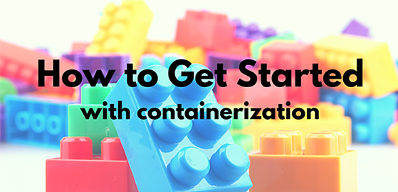 How to Get Started with containerization
