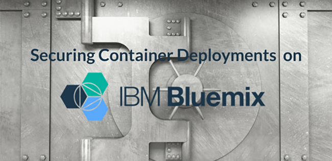 Securing Container Deployments on Bluemix