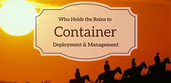 DevSecOps: Who Holds the Reins to container deployment and management
