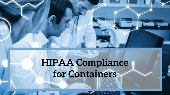 hipaa compliance for containers.png