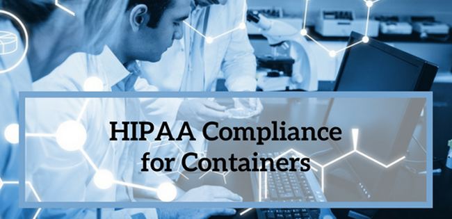 HIPAA Compliance for Containers