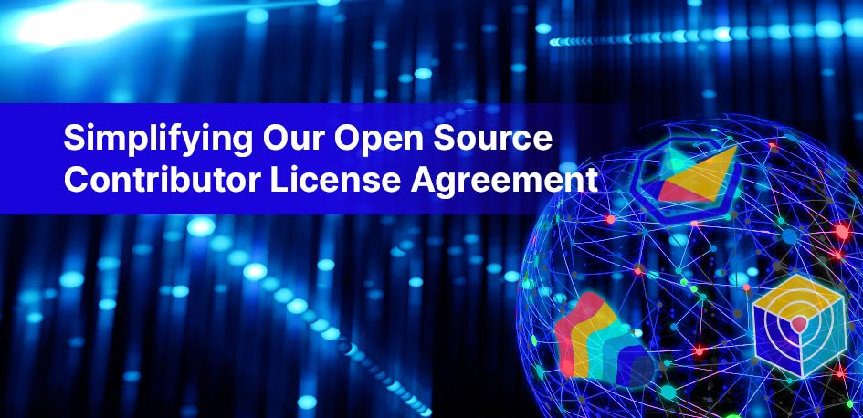 Simplifying Our Open Source Contributor License Agreement