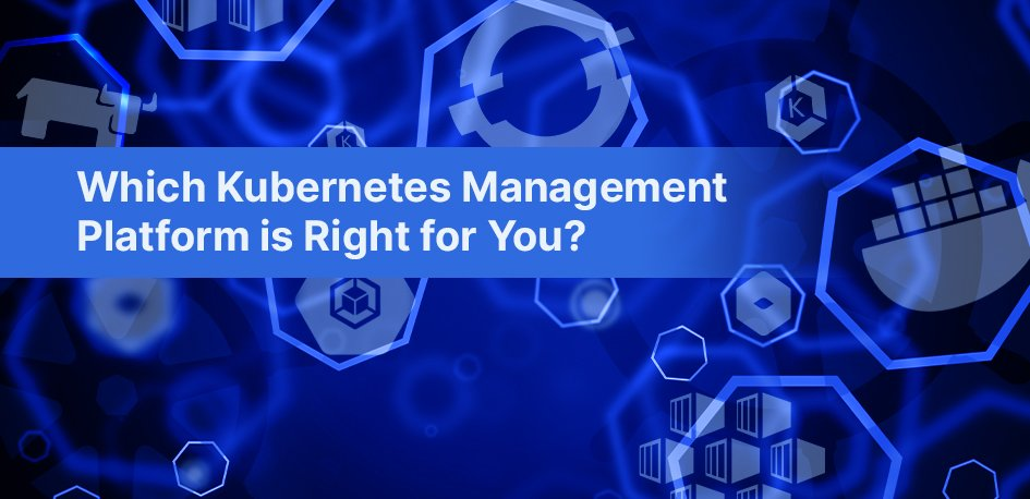 10 Kubernetes Management Platforms