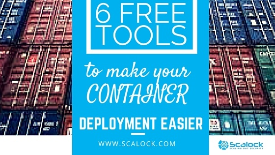 Six Free Tools to Make Your Container Deployments Easier