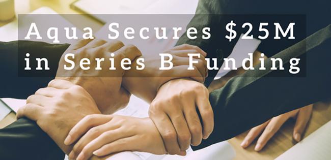 Aqua Secures $25M in Series B Funding
