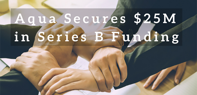 Aqua Secures $25M in Series B Funding