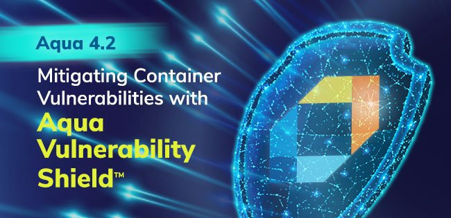 Mitigating Container Image Vulnerabilities with Aqua Vulnerability Shield™