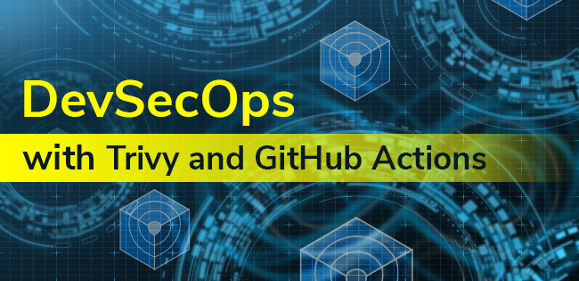DevSecOps with Trivy and GitHub Actions