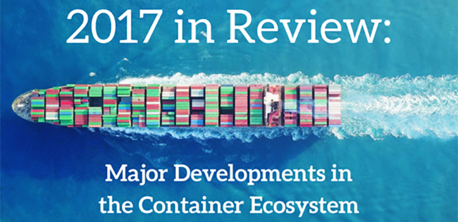 2017 in Review: Major Developments in the Container Ecosystem