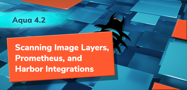 Scanning Image Layers, Prometheus, and Harbor Integrations