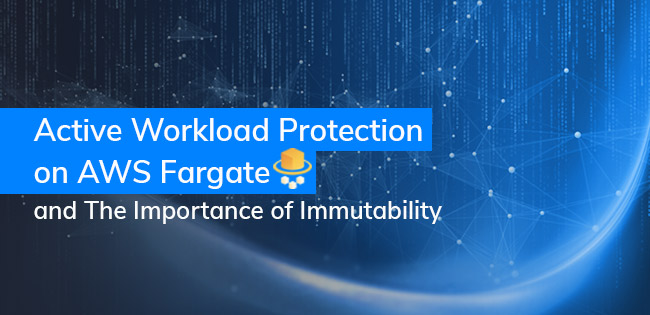 AWS Fargate Security, and The Importance of Immutability
