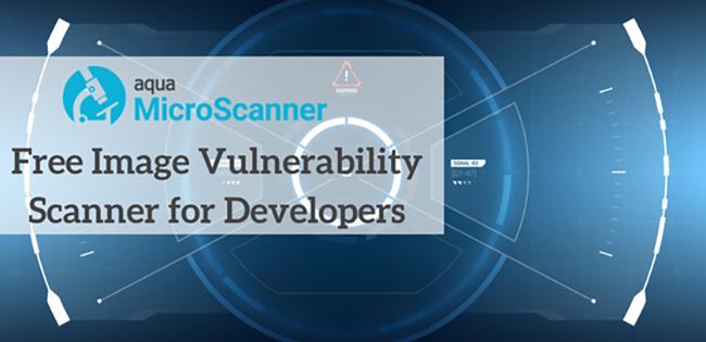 Aqua's new MicroScanner_ Free Image Vulnerability Scanner for Developers