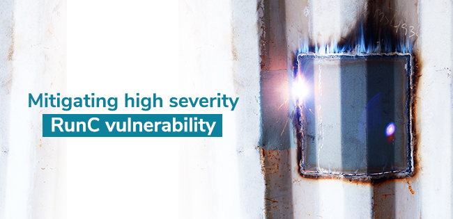Mitigating High Severity RunC Vulnerability (CVE-2019-5736)