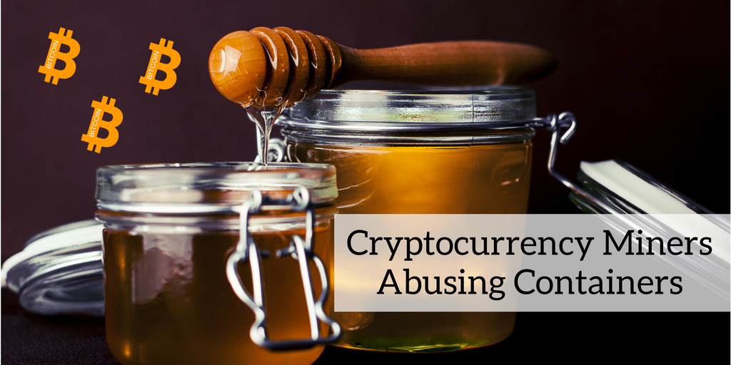 Cryptocurrency Miners Abusing Containers: Anatomy of an (Attempted) Attack