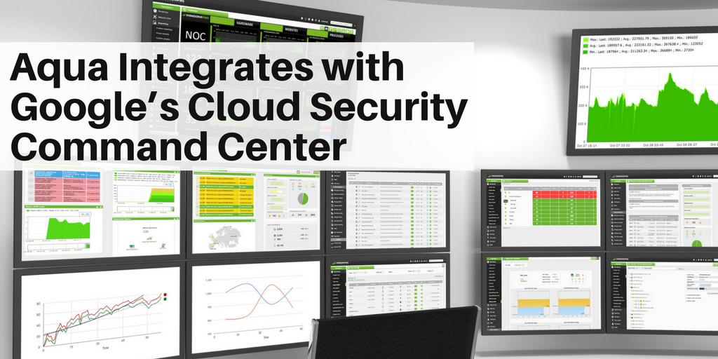 Aqua Integrates with Google's Cloud Security Command Center (7).png