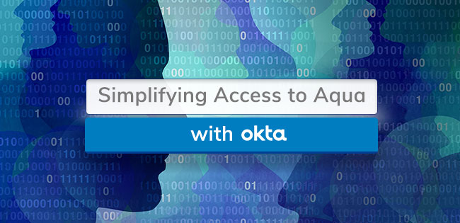 Simplifying Access to the Aqua Platform with Okta