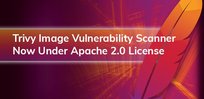 Trivy Image Vulnerability Scanner Now Under Apache 2.0 License