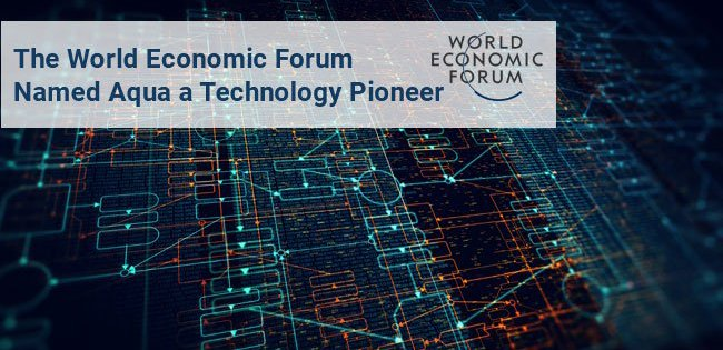 Aqua Named 2018 Technology Pioneer by the World Economic Forum