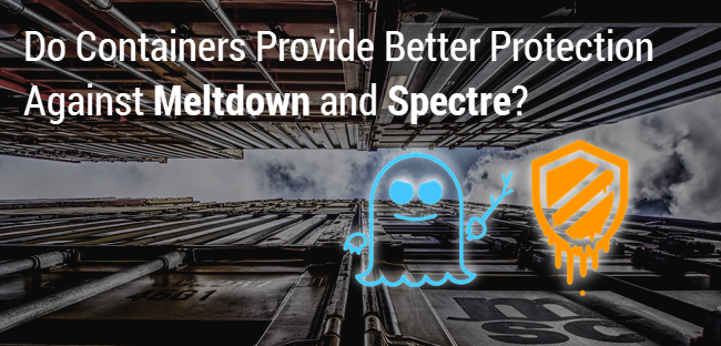 Do Containers Provide Better Protection Against Meltdown and Spectre?