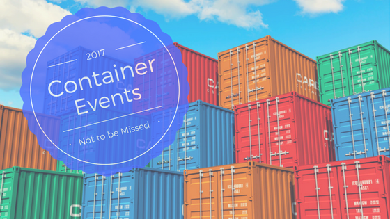 Container Events Not to be Missed in 2017