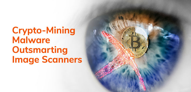 Crypto-Mining Malware Outsmarting Image Scanners