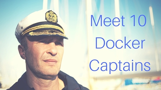 They Evangelize Containers: Meet 10 Docker Captains