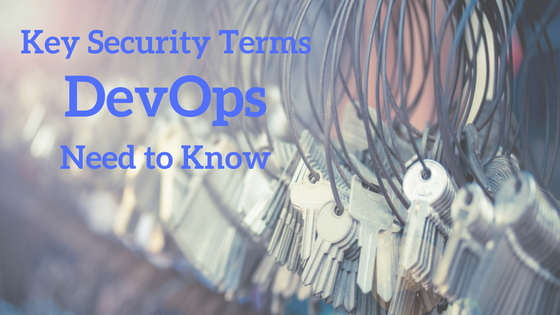 10 Key Security Terms DevOps Need to Know