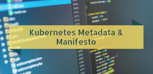 Kubernetes Metadata and Manifesto
