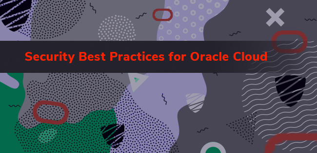 CloudSploit Delivers Best Practices for Oracle Cloud Security