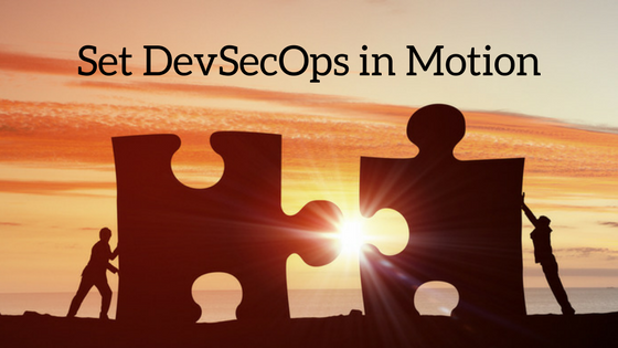 Set DevSecOps in Motion with Minimal Commotion