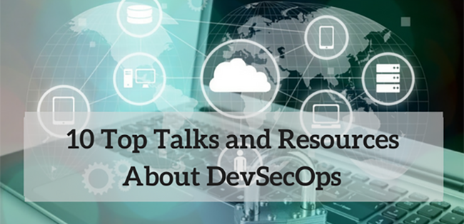 10 Top Talks and Resources About DevSecOps
