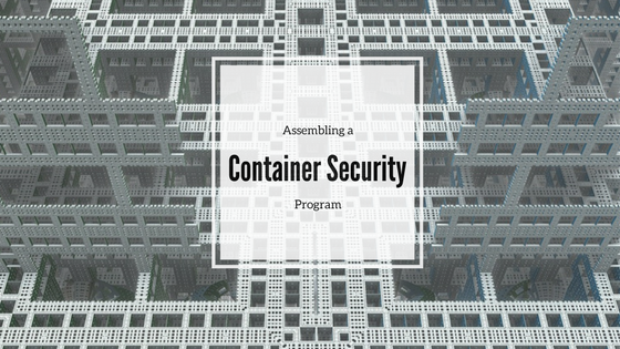 Assembling a Container Security Program